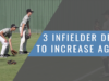 3 Drills That Improve Agility for Baseball Infielders [ARTICLE]