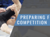 Preparing for Competition: Before, During, and After