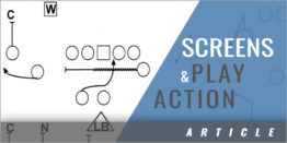Screens and Play Action Passing Game