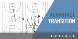 Advantage Transition Drill - Emphasizing Passing with a Purpose and Offensive Rebounding