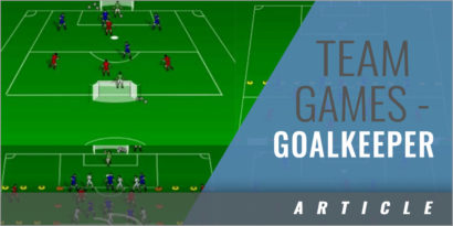 Team Games to Develop Your Goalkeeper
