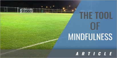 Making the Most of Mindfulness to Improve Your Game