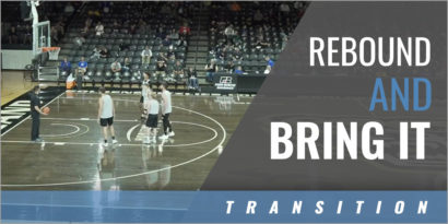 Transition: Rebound and Bring It