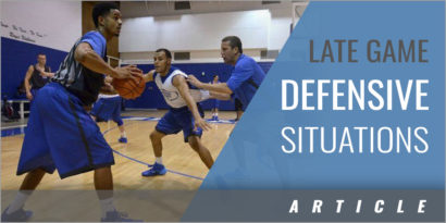 Preparing for Late Game Defensive Situations in Basketball