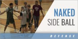 Defense: Naked Side Ball Screen