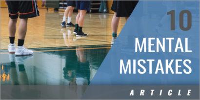 Top 10 Mental Mistakes Basketball Players Make