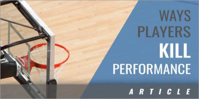 6.5 Ways Players Kill Performance