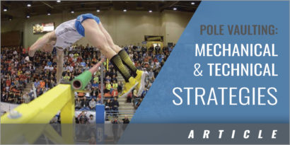 Pole Vaulting - Mechanical Goals and Technical Strategies