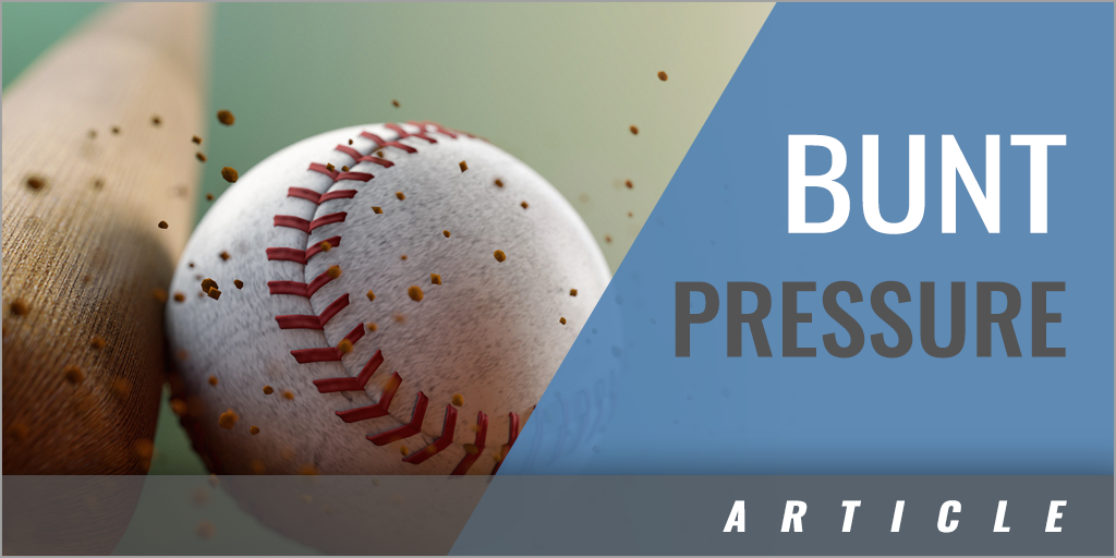 Creating Pressure with the Bunt