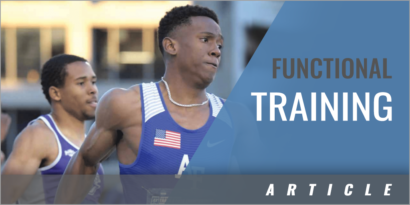 Functional Training - Developing Strength and Power in Sprinters and Hurdlers