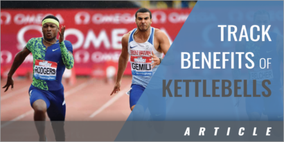 Training with Kettlebells - What They Are and How They Can Benefit the Track & Field Athlete