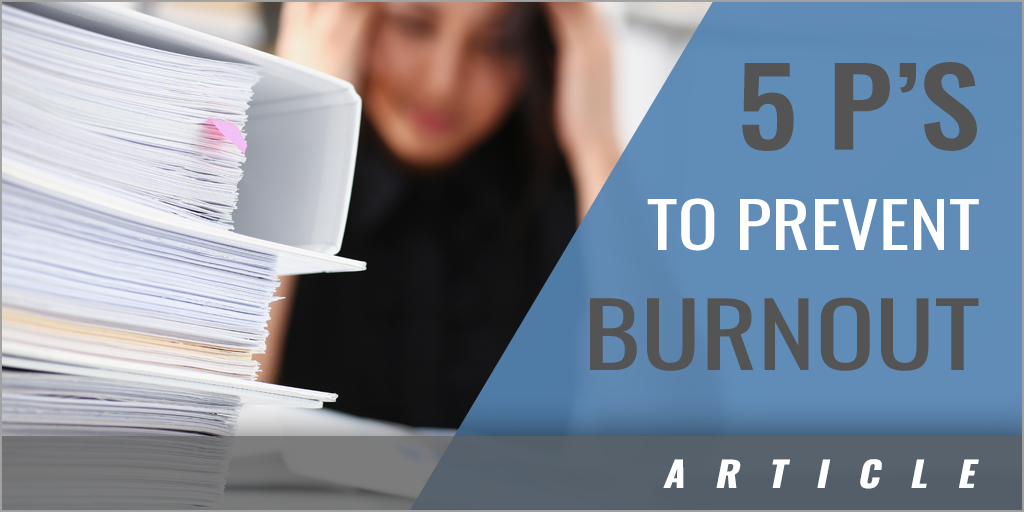 The 5 P's to Preventing Burnout