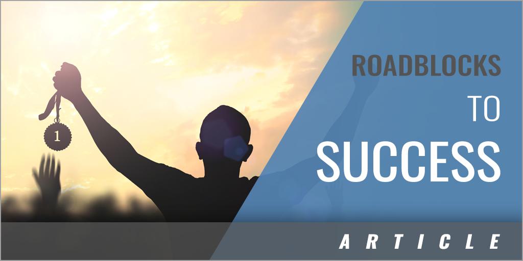 Biggest Roadblocks to Success