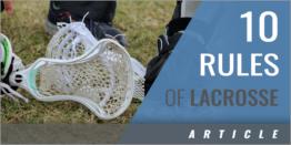 10 Rules of Lacrosse Season