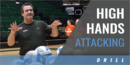 High Hands Attacking Drill with Tom Hilbert – Colorado State Univ.