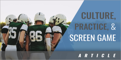 Culture, Practice, and the Screen Game
