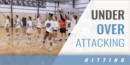 Under Over Attacking Drill with Allison Yaeger – Seton Hall Univ.