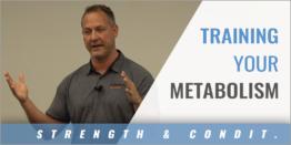 Training Your Metabolism