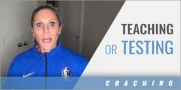 Teaching or Testing