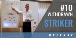 #10 Withdrawn Striker Characteristics