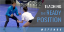 Defense: Teaching the Ready Position with Brian Gimmillaro, Retired – Long Beach State Univ.