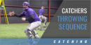 Catchers Throwing Sequence and Footwork Drills with Johnny Cardenas – Stephen F. Austin State Univ.