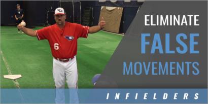Infield: Eliminating False Movements