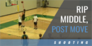 Finishing: Rip Middle, Post Move with Dave Richman – North Dakota State Univ.