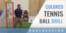 Colored Tennis Ball Goalie Drill with Brian Phipps – Archbishop Spalding High School (MD)
