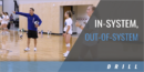 In-System, Out-of-System Drill with Joseph Morales – Texas A&M-Kingsville