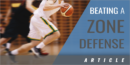 Tips for Beating a Zone Defense in Basketball