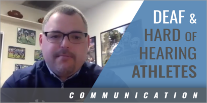 Effectively Communicating with Deaf and Hard-of-Hearing Athletes