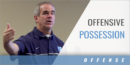 Phases of Offensive Possession with David Metzbower – Univ. of North Carolina