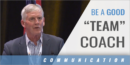 "Be a Good ""Team"" Coach with Bill Tierney – Univ. of Denver"