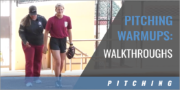 Pitching Warmups: Walkthroughs