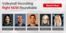 Volleyball Recruiting Right NOW Roundtable