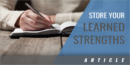 Storing and Applying Lessons Learned for Additional Strength