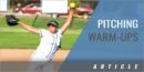4 Keys to Improving Pitching Warm-Ups