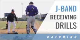 Catcher's J-Band Receiving Drills