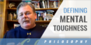 Defining Mental Toughness with Jack Clark – Univ. of CA, Berkeley