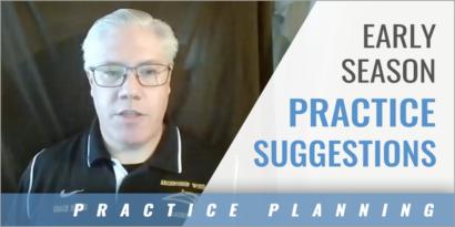 Early Season Practice Suggestions