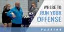 Where to Run Your Offense with Mick Haley