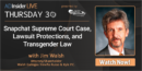 EP 51: Snapchat Supreme Court Case, Lawsuit Protections, and Transgender Law with Jim Walsh – Walsh Gallegos