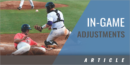 In-Game Adjustments
