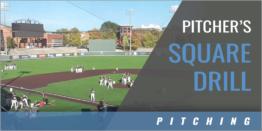 Pitcher's Square Drill