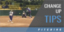 Change Up Tips with Beth Torina – LSU