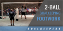 2-Ball Goalkeeping Footwork Drill with Paul Rogers – Houston Dynamo