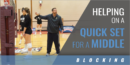 Blocking: Helping on a Quick Set for a Middle with Ryan Theis – Marquette Univ.