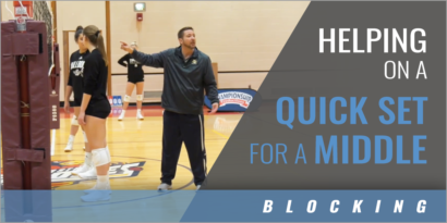Blocking: Helping on a Quick Set for a Middle