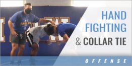 Hand Fighting and Collar Tie Offense